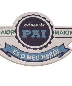 """Magnético """"Pai és o Meu Herói"""""""