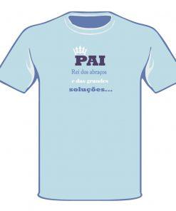 """T-Shirt Azul """"Pai Rei dos Abraços"""""""
