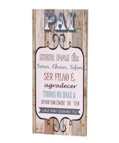 """Placa Retangular """"Ser Pai é"""""""