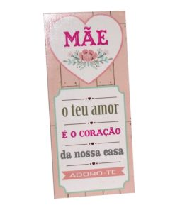 """Placa Vertical """"Mãe O teu Amor é o Coração"""""""