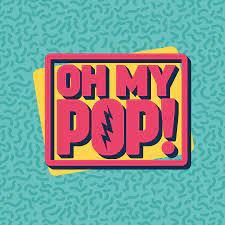 Oh My Pop